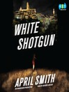 White Shotgun (MP3): Ana Grey Mystery Series, Book 4