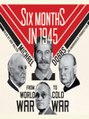 Six Months in 1945 (MP3): FDR, Stalin, Churchill, and Truman—from World War to Cold War