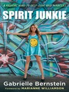 Spirit Junkie (MP3): A Radical Road to Self-Love and Miracles