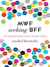 MWF Seeking BFF (MP3): My Yearlong Search for a New Best Friend