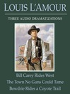 Bill Carey Rides West/The Town No Guns Could Tame/Bowdrie Rides a Coyote Trail (MP3)