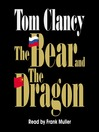 The Bear and the Dragon (MP3): Jack Ryan Series, Book 11