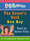 The Goose's Gold (MP3): A to Z Mystery Series, Book 7