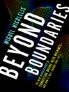 Beyond Boundaries (MP3): The New Neuroscience of Connecting Brains with Machines—-and How It Will Change Our Lives
