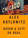 Never a City So Real (MP3): A Walk in Chicago