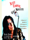 Alice Cooper, Golf Monster (MP3): A Rock 'n' Roller's Life and 12 Steps to Becoming a Golf Addict