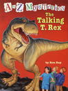 The Talking T. Rex (MP3): A to Z Mystery Series, Book 20