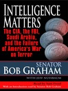 Intelligence Matters (MP3): The CIA, the FBI, Saudi Arabia, and the Failure of America's War on Terror