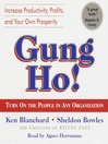 Gung Ho! (MP3): Turn On the People in Any Organization