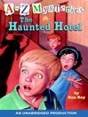 The Haunted Hotel (MP3): A to Z Mystery Series, Book 8