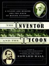 The Inventor and the Tycoon (MP3): A Gilded Age Murder and the Birth of Moving Pictures