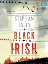 Black Irish [a novel]