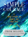 Simple Courage (MP3): The True Story of Peril on the Sea