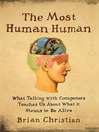 The Most Human Human (MP3): What Talking with Computers Teaches Us About What It Means to Be Alive