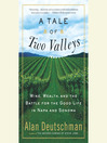 A Tale of Two Valleys (MP3): Wine, Wealth and the Battle for the Good Life in Napa and Sonoma