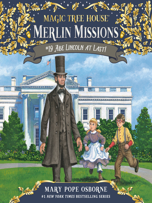 Abe Lincoln at Last! (MP3): Magic Tree House Series, Book 47