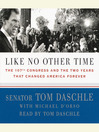 Like No Other Time (MP3): The 107th Congress and the Two Years That Changed America Forever
