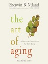 The Art of Aging (MP3): A Doctor's Prescription for Well-Being