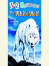 The White Wolf (MP3): A to Z Mystery Series, Book 23