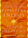 Positive Energy (MP3): 10 Extraordinary Prescriptions for Transforming Fatigue, Stress, and Fear into Vibrance, Strength, and Love