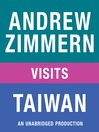 "Andrew Zimmern visits Taiwan (MP3): From ""The Bizarre Truth"", Chapter 13"