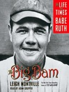The Big Bam (MP3): The Life and Times of Babe Ruth