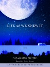 Life As We Knew It (MP3): The Last Survivors Series, Book 1