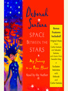 Space Between the Stars (MP3): My Journey to an Open Heart