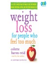 Weight Loss for People Who Feel Too Much (MP3): A 4-Step, 8-Week Plan to Finally Lose the Weight, Manage Emotional Eating, and Find Your Fabulous Self