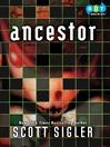 Ancestor (MP3): A Novel