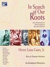In Search of Our Roots (MP3): How 19 Extraordinary African Americans Reclaimed Their Past