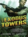 The Exodus Towers (MP3): The Dire Earth Cycle: Two