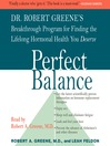 Perfect Balance (MP3): Dr. Robert Greene's Breakthrough Program for Finding the Lifelong Hormonal Health You Deserve