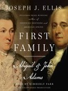 First Family (MP3): Abigail and John Adams