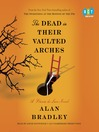 Cover image for The Dead in Their Vaulted Arches