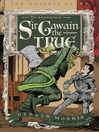 The Adventures of Sir Gawain the True (MP3): The Knights' Tales Series, Book 3