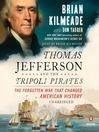 Thomas Jefferson and the Tripoli Pirates [electronic resource]