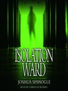 Isolation Ward (MP3): Dr. Nathaniel McCormick Series, Book 1