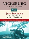 Vicksburg (MP3): A Guided Tour from Jeff Shaara's Civil War Battlefields: What happened, why it matters, and what to see