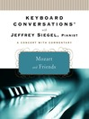 Keyboard Conversations With Jeffrey Siegel, Pianist--A Concert With Commentary (MP3): Mozart and Friends, The Romanticism of the Russian Soul, The Power and Passion of Beethoven and The Romance of the Piano