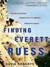 Finding Everett Ruess (MP3): The Life and Unsolved Disappearance of a Legendary Wilderness Explorer
