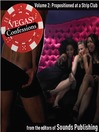 Propositioned at a Strip Club (MP3): From Vegas Confessions Series, Volume 2