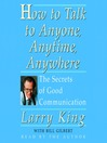 How to Talk to Anyone, Anytime, Anywhere (MP3): The Secrets of Good Communication