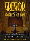 Gregor and the Prophecy of Bane (MP3): The Underland Chronicles, Book 2