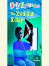 The X'ed-Out X-Ray (MP3): A to Z Mystery Series, Book 24