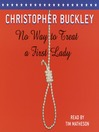 No Way to Treat a First Lady (MP3): A Novel