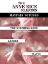 Anne Rice Value Collection (MP3): Lasher; The Witching Hour; Taltos