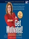 Get Motivated! (MP3): Overcome Any Obstacle, Achieve Any Goal, and Accelerate Your Success with Motivational DNA