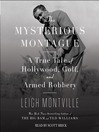 The Mysterious Montague (MP3): A True Tale of Hollywood, Golf, and Armed Robbery