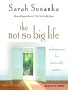 The Not So Big Life (MP3): Making Room for What Really Matters
